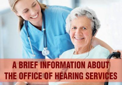 A-brief-information-about-the-office-of-hearing-services-400x280